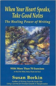 When Your Heart Speaks, Take Good Notes (by Susan Borkin)